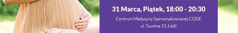 31 Marca, Piątek, 18:00 - 20:30 | Centrum Medycyny Spersonalizowanej CODE | ul. Tuwima 15, Łódź