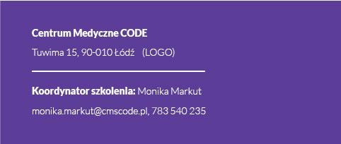Centrum Medyczne CODE | Tuwima 15, 90-010 Łódź | Koordynator szkolenia: Monika Markut | monika.markut@cmscode.pl, 783 540 235