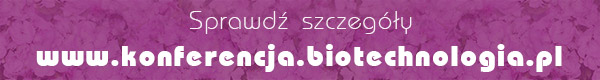 Sprawdź szczegóły | www.konferencja.biotechnologia.pl - Wyświetl obrazy aby zobaczyć treść!