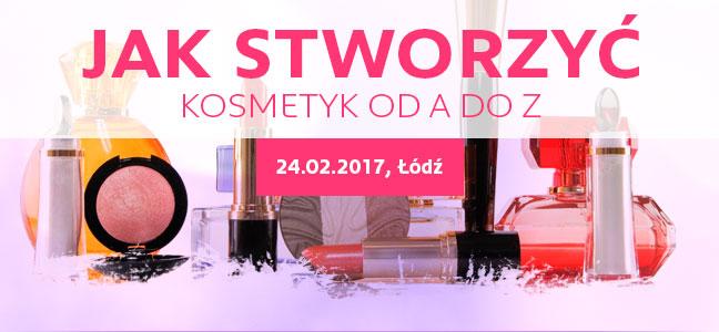 Jak stworzyć kosmetyk od A do Z | 24.02.2017, Łódź